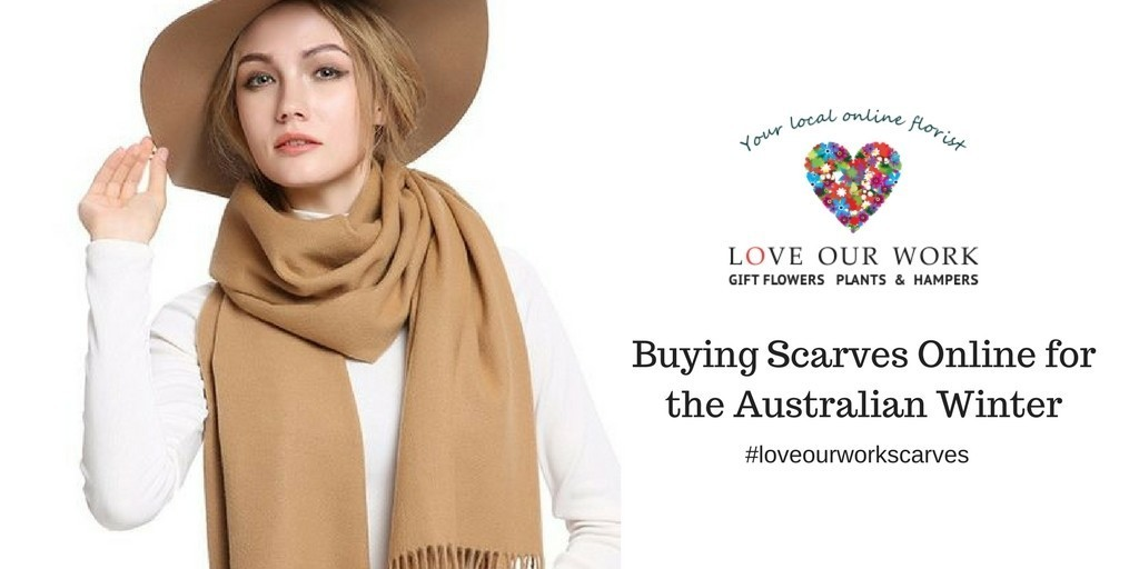 Buying Scarves Online for the Australian Winter Love Our Work